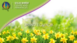 Spring Equinox SOLAS BHRÍDE